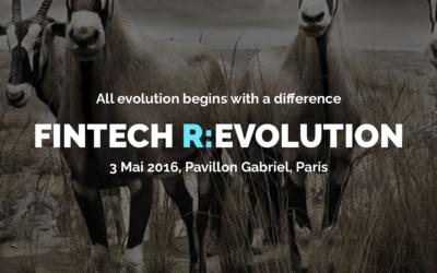 France Fintech lance son événement annuel baptisé Fintech R:Evolution qui aura lieu le 03 mai 2016