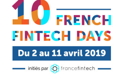 Les 10 FRENCH FINTECH DAYS I 2 au 11 avril, 19