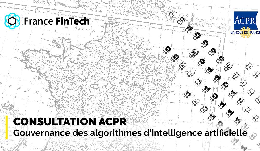Consultation ACPR – Gouvernance des algorithmes d'intelligence artificielle dans le secteur financier