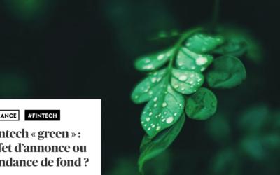 """Fintech """"green"""" : effet d'annonce ou tendance de fond ?"""