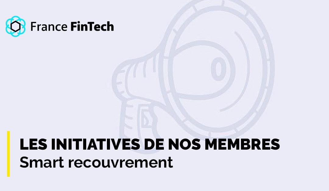 Initiative de nos membres : Smart Recouvrement