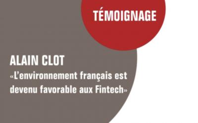 """Alain Clot """"L'environnement français est devenu favorable aux Fintech"""""""