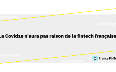 The Covid 19 will not get the better of French fintech!