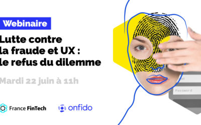 Webinar France FinTech x Onfido • fight against fraud and UX: rejecting the dilemma