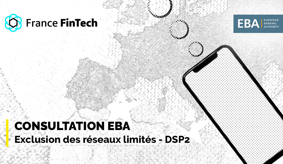 Consultation de l'Autorité bancaire européenne sur le projet de lignes directrices sur l'exclusion des réseaux limités dans le cadre de la DSP2