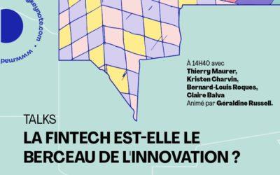 Talks : La fintech est-elle le berceau de l'innovation ?